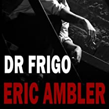 Dr Frigo (       UNABRIDGED) by Eric Ambler Narrated by David Rintoul