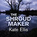 The Shroud Maker Audiobook by Kate Ellis Narrated by Gordon Griffin