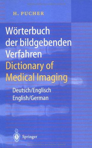 Wörterbuch Der Bildgebenden Verfahren/Dictionary Of Medical Imaging: Deutsch/Englisch, English/German (German And English Edition) front-840485