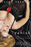 Ravish: The Awakening of Sleeping Beauty (Avon Red) (0061376086) by Yardley, Cathy