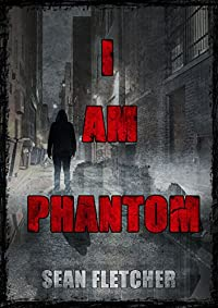 I Am Phantom by Sean Fletcher ebook deal
