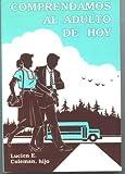 img - for Comprendamos al adulto de hoy by Coleman hijo Lucien E. (1992-01-01) Paperback book / textbook / text book