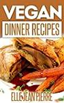 Vegan Dinner Recipes: Delicious Vegan...