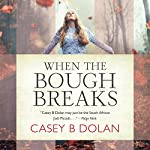When The Bough Breaks | Casey B Dolan