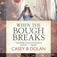 When The Bough Breaks (       UNABRIDGED) by Casey B Dolan Narrated by Joan Walker, Peter Noble