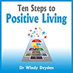 Ten Steps to Positive Living | Windy Dryden