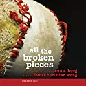All the Broken Pieces Audiobook by Ann E. Burg Narrated by Tobias Christian Wong