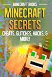 Minecraft Secrets: Cheats, Glitches, Hacks, & More!