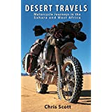 Desert Travels: Motorcycle Journeys in the Sahara and West Africaby Chris Scott