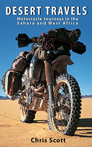 Chris Scott - Desert Travels: Motorcycle Journeys in the Sahara and West Africa (English Edition)