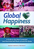 img - for Global Happiness: A Guide to the Most Contented (and Discontented) Places around the Globe book / textbook / text book