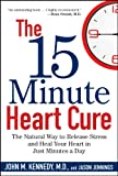 The 15-Minute Heart Cure