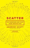 img - for Scatter: Go Therefore and Take Your Job With You book / textbook / text book