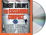 Robert Ludlum The Cassandra Compact (Covert-One)