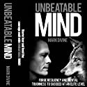 Unbeatable Mind: Forge Resiliency and Mental Toughness to Succeed at an Elite Level (Second Edition) Audiobook by Mark Divine Narrated by Clinton Carew