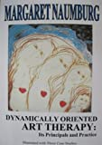 Dynamically Oriented Art Therapy: Its Principles and Practice