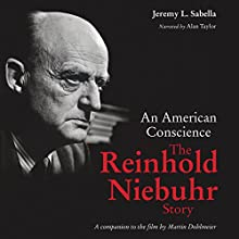 An American Conscience: The Reinhold Niebuhr Story Audiobook by Jeremy L. Sabella Narrated by Alan Taylor