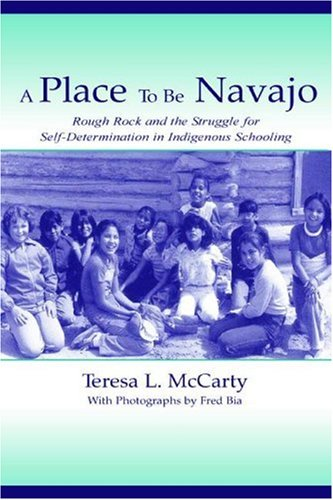 A Place to Be Navajo: Rough Rock and the Struggle for...