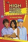 High School Musical, Tome 12 : Le nouvel élève par Barsocchini