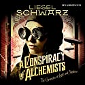 A Conspiracy of Alchemists: Chronicles of Light and Shadow Audiobook by Liesel Schwarz Narrated by Clare Corbett