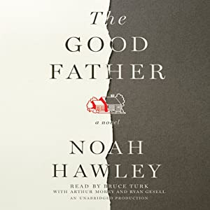 The Good Father: A Novel | [Noah Hawley]