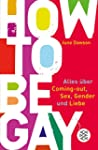 How to Be Gay. Alles �ber Coming-out,...
