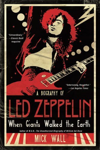 When Giants Walked The Earth: A Biography Of Led Zeppelin By Wall, Mick (2010) Paperback