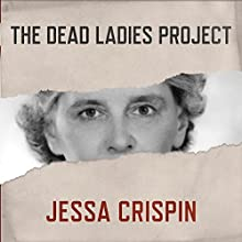 The Dead Ladies Project: Exiles, Expats, and Ex-Countries Audiobook by Jessa Crispin Narrated by Amy McFadden