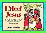 I Meet Jesus: He Tells Me I Love You