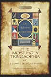 The Most Holy Trinosophia - with 24 additional illustrations, omitted from the original 1933 edition
