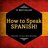 img - for Spanish For Beginners: The Best Way To Learn Spanish! Learn To Speak Spanish, How To Learn Spanish, How To Speak Spanish Fast And More. Start Learning Spanish Today! book / textbook / text book