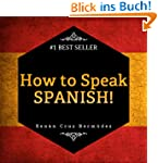 Spanish For Beginners: The Best Way T...
