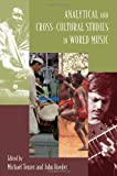 img - for Analytical and Cross-Cultural Studies in World Music book / textbook / text book
