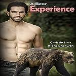 A Bear Experience (Werebear Romance Erotica)   Christie Sims,Alara Branwen