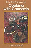 Cooking with Cannabis: The Most Effective Methods of Preparing Food and Drink with Marijuana, Hashish, and Hash Oil Third Edition