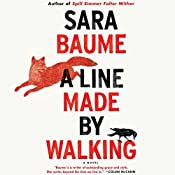 A Line Made by Walking | [Sara Baume]