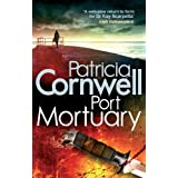 Port Mortuary (Dr. Kay Scarpetta Book 18)by Patricia Cornwell