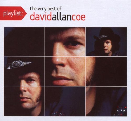 David Allan Coe - Playlist: The Very Best Of David Allan Coe - Zortam Music