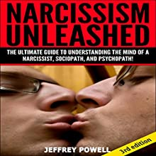 Narcissism Unleashed 2nd Edition: The Ultimate Guide to Understanding the Mind of a Narcissist, Sociopath, and Psychopath (       UNABRIDGED) by Jeffrey Powell Narrated by Millian Quinteros