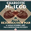 The Resurrection Man (       UNABRIDGED) by Charlotte MacLeod Narrated by Andi Arndt