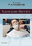 Nassrasur Brevier: 19 elegante Kapitel zur Nassrasur inklusive welche Rasur Mann sich leistet