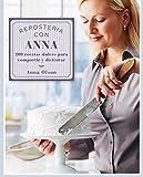 Repostería con Anna: 200 recetas dulces para compartir y disfrutar (Spanish Edition)