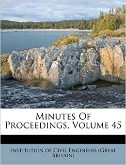Minutes Of Proceedings Volume 45 Institution Of Civil