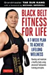 Black Belt Fitness for Life: A 7-Week...