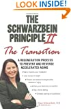 "The Schwarzbein Principle II, The ""Transition"": A Regeneration Program to Prevent and Reverse Accelerated Aging"