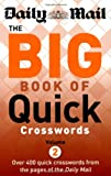 Daily Mail: The Big Book of Quick Crosswords 2 (The Daily Mail Puzzle Books) Daily Mail