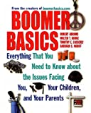 img - for Boomer Basics: Everything That You Need to Know About The Issues Facing You, Your Children and Your Parents book / textbook / text book