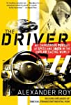 The Driver: My Dangerous Pursuit of S...