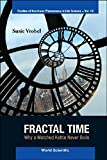 img - for Fractal Time: Why a Watched Kettle Never Boils (Studies of Nonlinear Phenomena in Life Science) by Susie Vrobel (2011) Hardcover book / textbook / text book