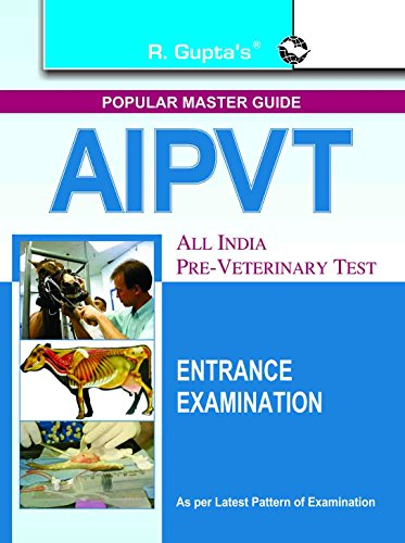 All India Pre-Veterinary Test (AIPVT) Entrance Examination Guide (Popular Master Guide)